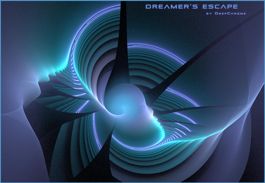 DREAMER'S ESCAPE by DeepChrome