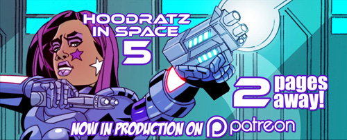 HOODRATZ IN SPACE issue #5 is only 2 pages away! by erockalipse