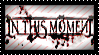 In This Moment Stamp by UnnaturalFox