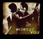 Without You -LeonxAda vid-