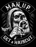 Man up get a haircut. by GrimsoulArt