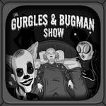 Gurgles and Bugman