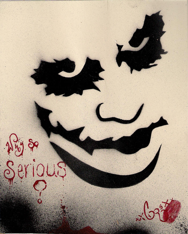 why so serious by xXCoRe-ArtXx on DeviantArt