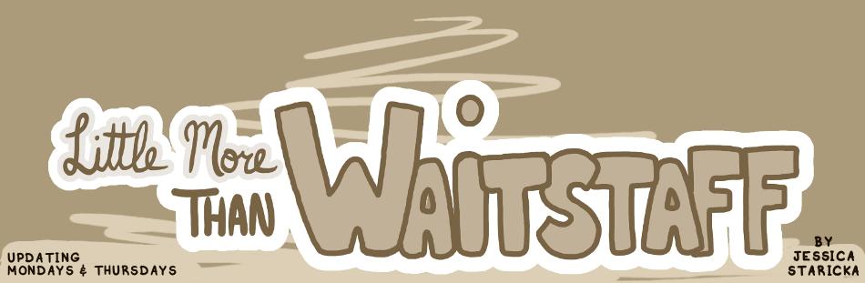 Little More Than Waitstaff