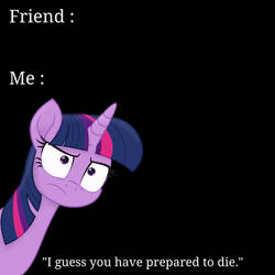 I Guess You Have Prepared to Die by AryaTheEditor