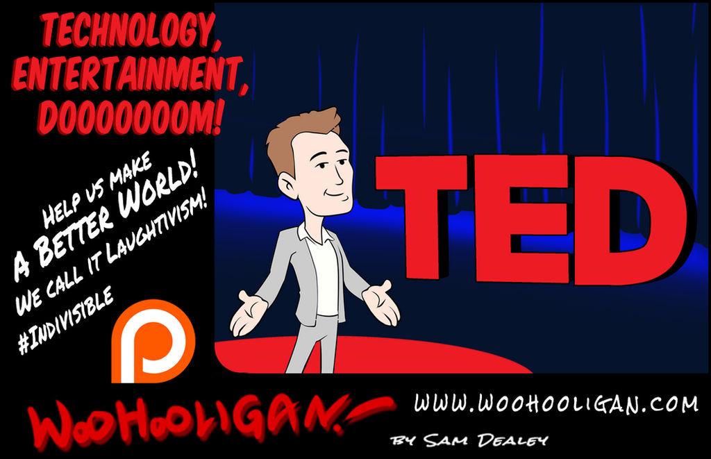 TED: Tecnology, Entertainment, Dooooooom!