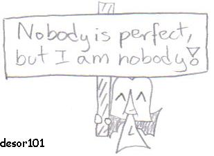 Nobody is perfect by desor101 on deviantart - Nobody is perfect mobel ...