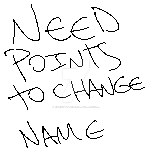 Need Points to Change Name by Helena-G-Fiorenza