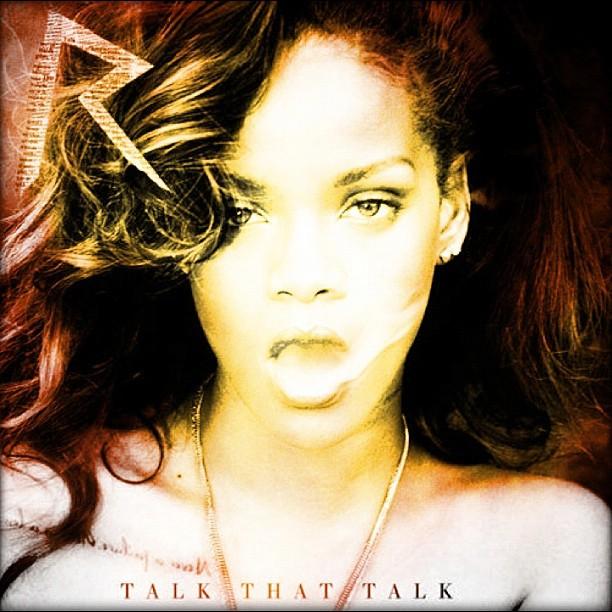 Rihanna - Talk That Talk by TakerrDays234 on deviantART
