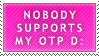 Stamp: Nobody Supports My OTP by Storm-the-Chao