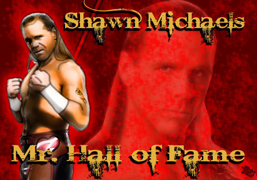 WWE Shawn Michaels Mr. Hall of Fame Wallpaper by BlazesCreations