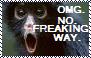 OMG. No. Freaking. Way. Stamp by Raephen