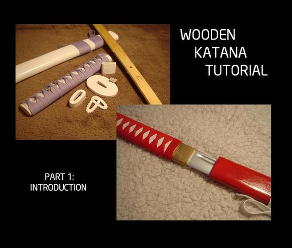 Wood Katana Tutorial Intro by piratecaptain