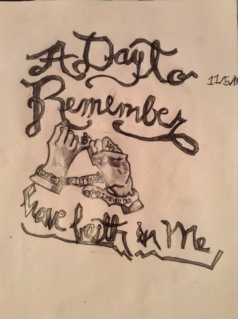 A Day To Remember Have Faith In Me By Sasukeuchihasan On Deviantart