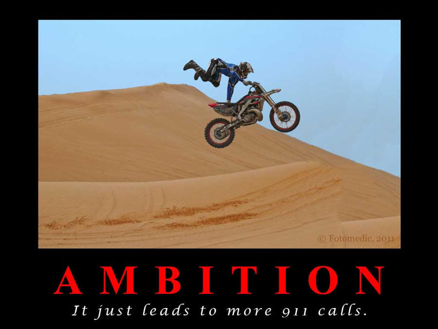 Ambition Poster by fotomedic on DeviantArt