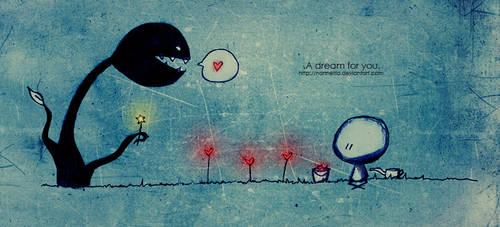 .A dream for you.