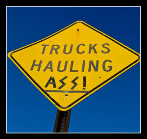 Trucks Hauling Ass
