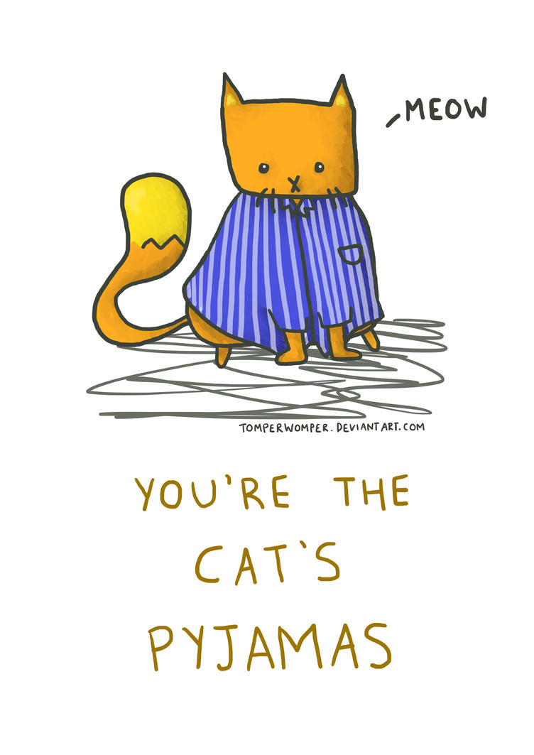 Cat's Pyjamas by TomperWomper