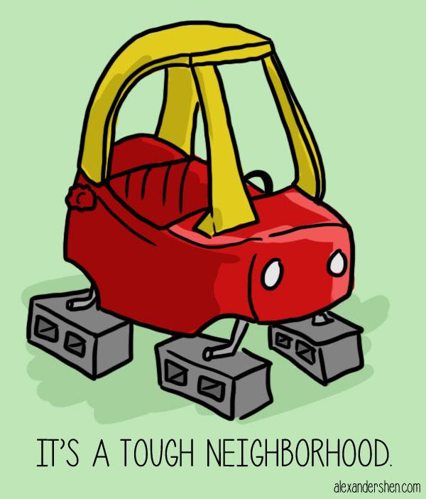It's a tough neighborhood. by soks2626