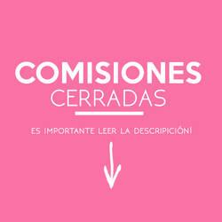 COMISIONES CERRADAS. by PelushitaPetisuit