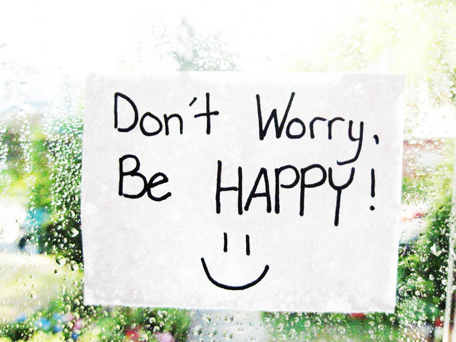 dont worry be happy quotes - photo #15