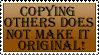 Copying Others does NOT make it ORIGINAL! Stamp by WarriorAngel36