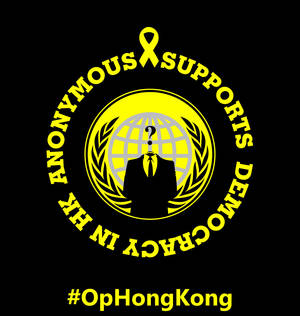 ANONYMOUS SUPPORTS, DEMOCRACY IN HK. #OpHongKong