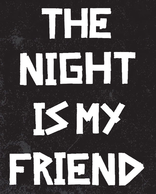 The-Night-Is-My-Friend by LongmanPL