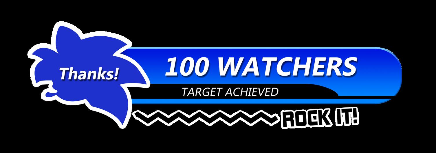 100 WATCHERS - TARGET ACHIEVED! by NuryRush