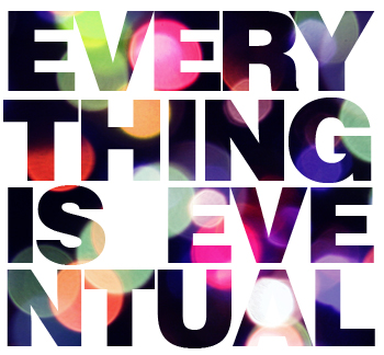 Everything is Eventual by ribcages
