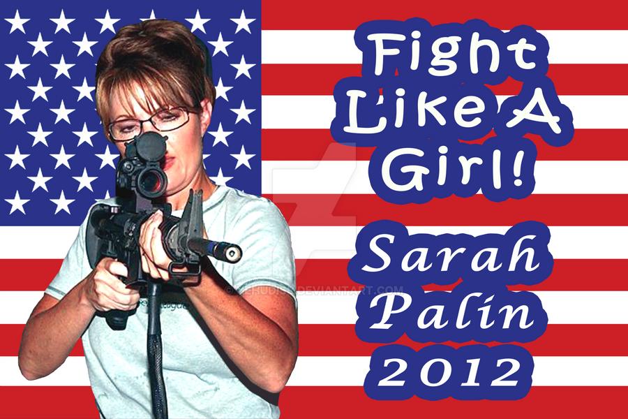 Fight Like A Girl Palin 2012 by YehudisL