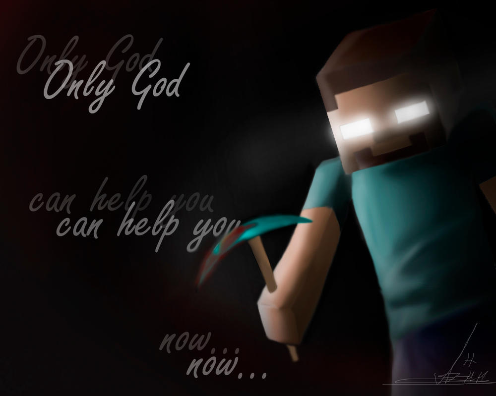 Herobrine Only God Can Save You Now