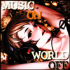 Music on... world off by Grave-Robber-Jess