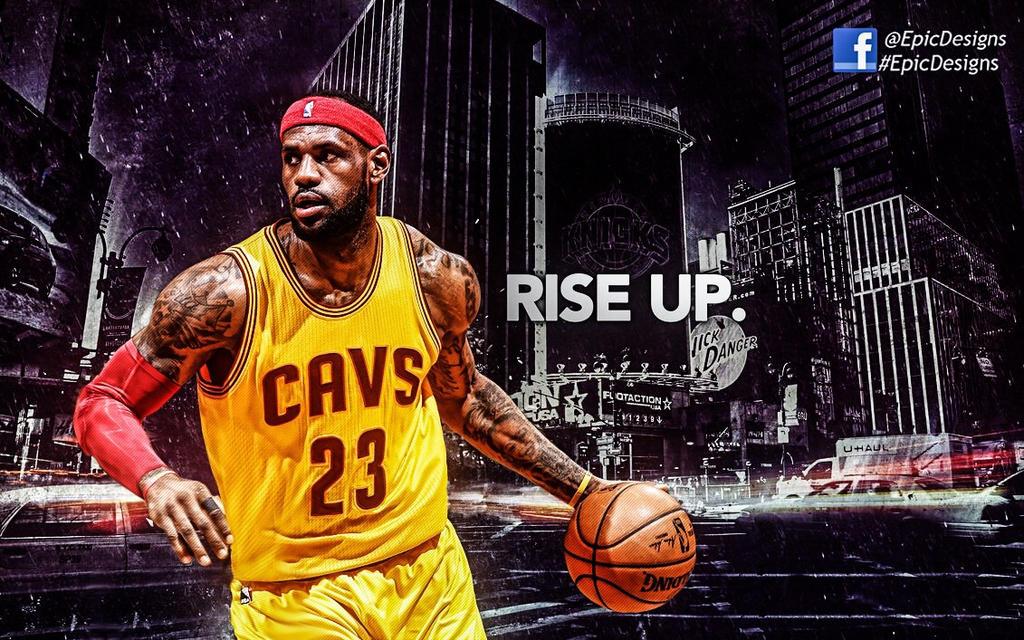 Rise Up LeBron Wallpaper HD by Ep1c-Designer on DeviantArt