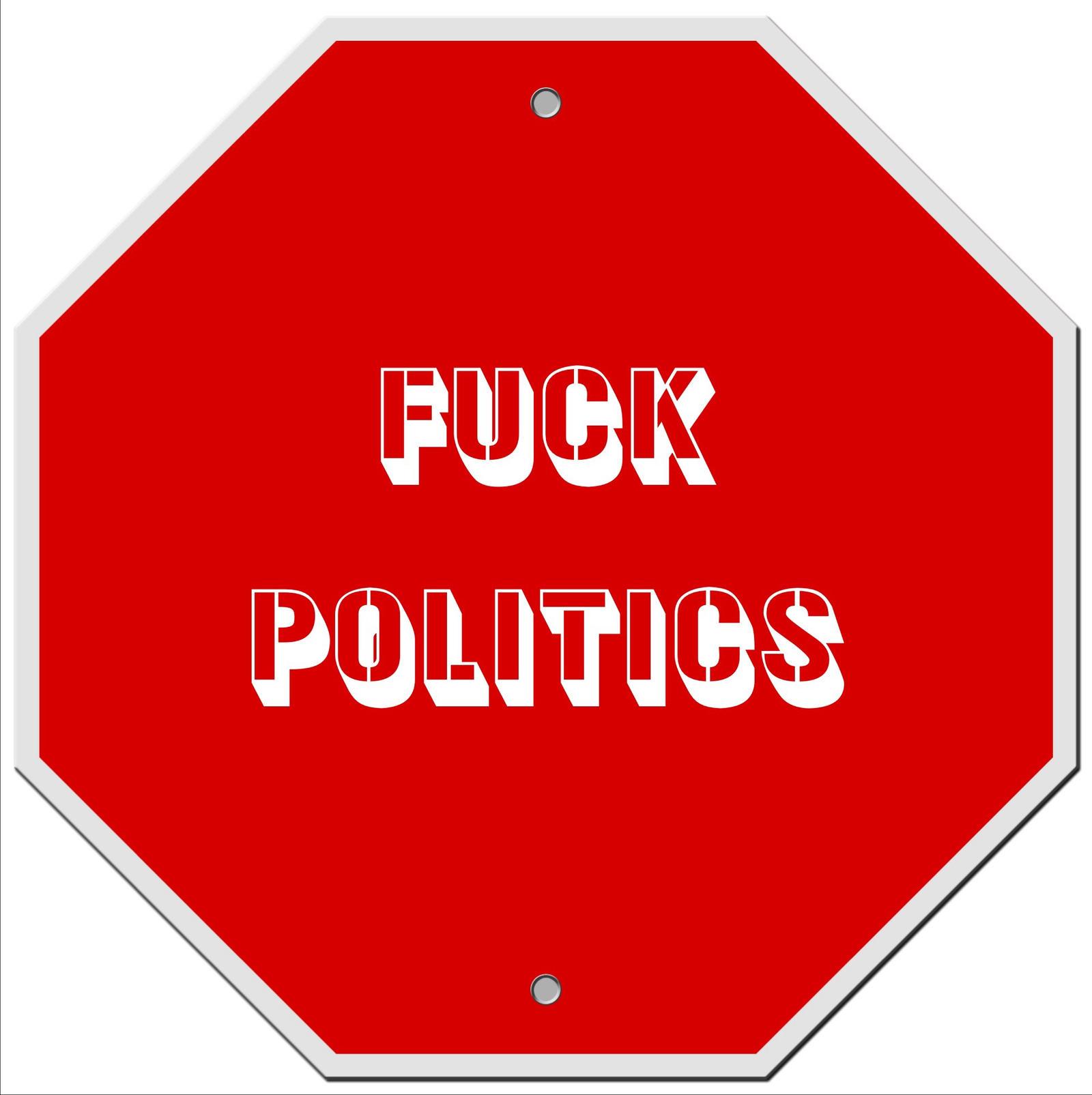 Fuck Politics 2