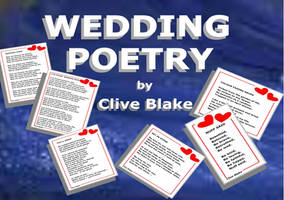 Wedding Poetry 02A -Wedding poems by Clive Blake by CliveBlake