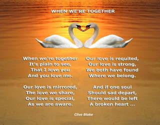 Love Poem -When We're Together -Poetry CliveBlake by CliveBlake