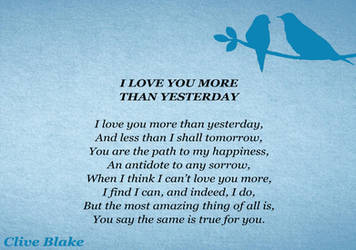 Love Poem 01a I Love You More Than Yesterday -Poem by CliveBlake