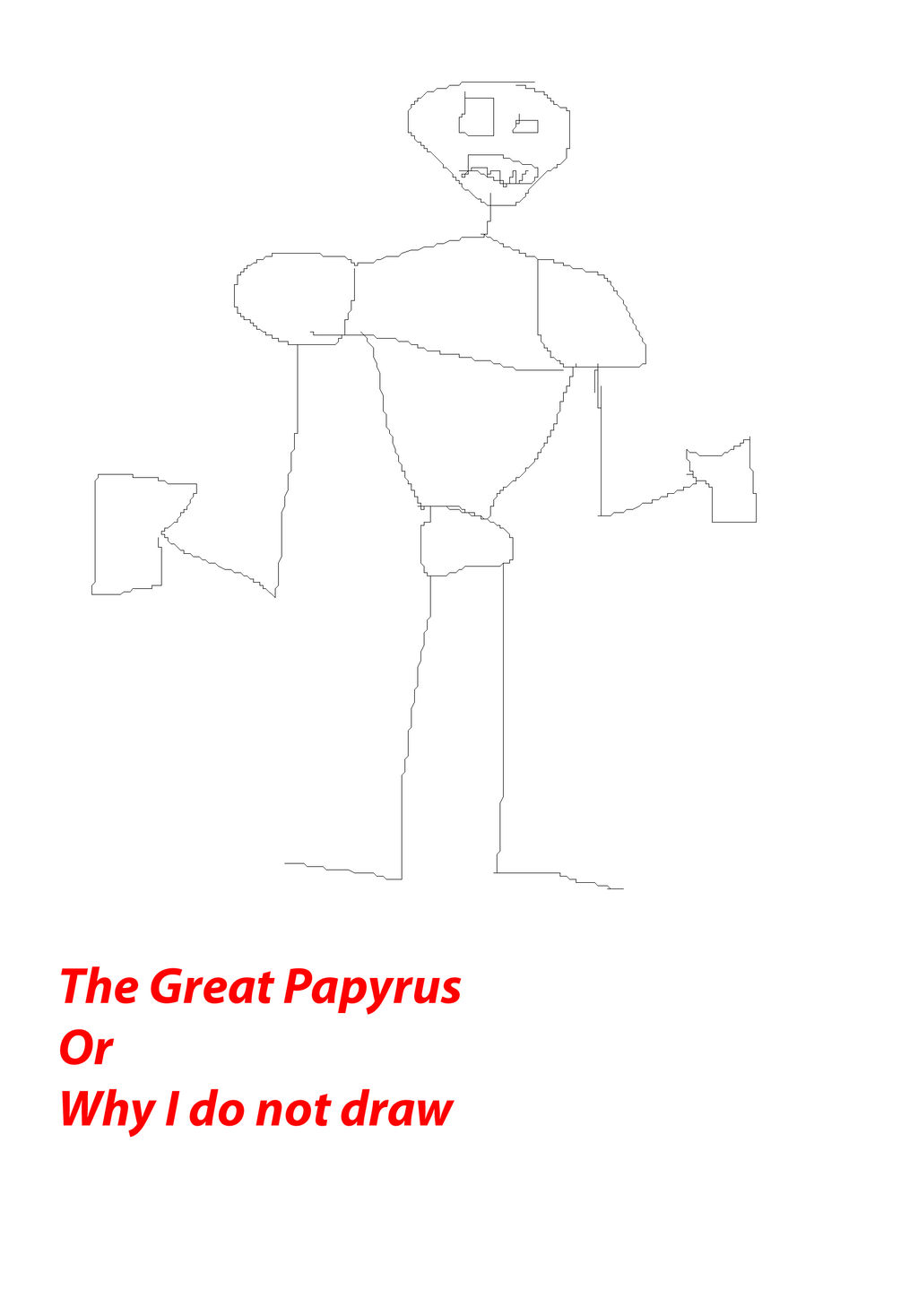 The Great Papyrus or Why I do not draw by Jet556 on DeviantArt