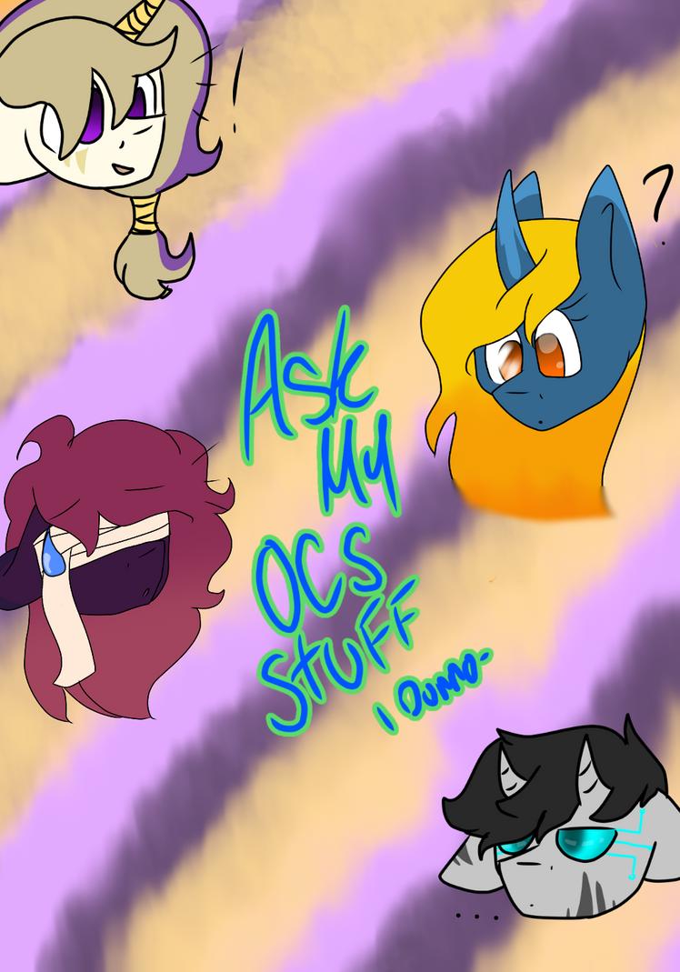 Ask Stuff Ffffff I Dunno- by MadJumpScares