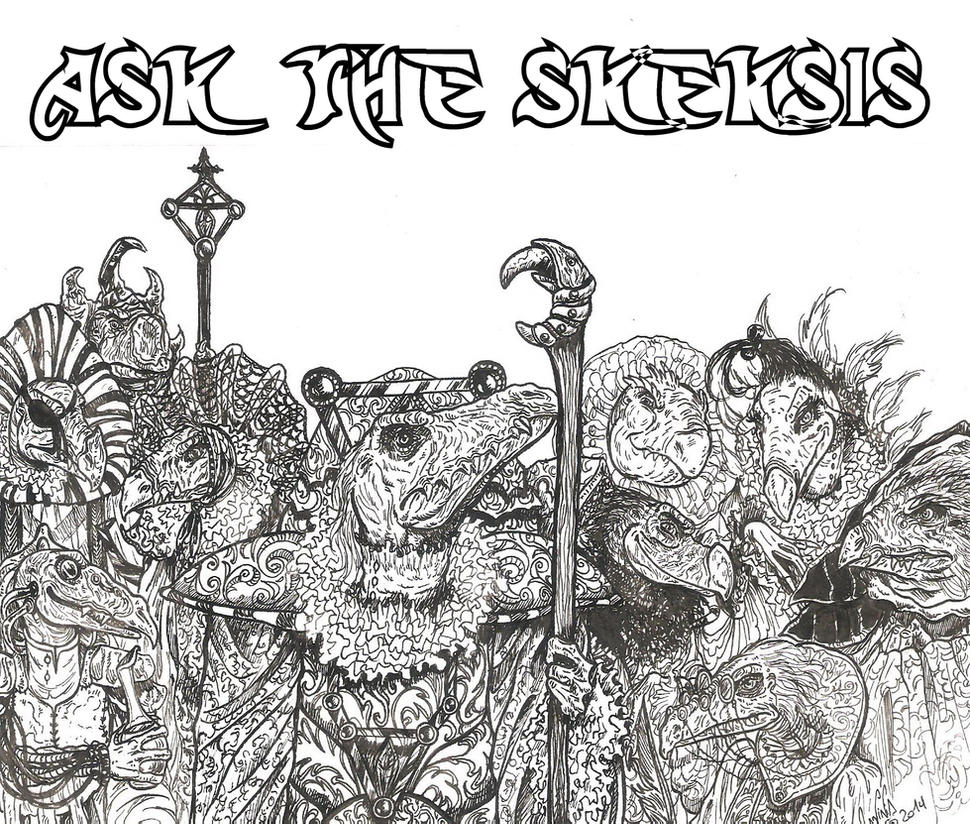 ASK the Skeksis-please read the description by SkekLa