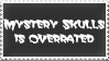Mystery Skulls is Overrated Stamp by JohnnyValentine
