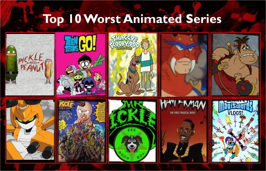 Top 10 Worst Animated Series Template By Air30002 By