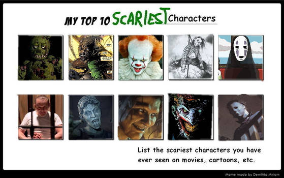 Top 10 Scary Characters Meme By Sithvampiremaster2