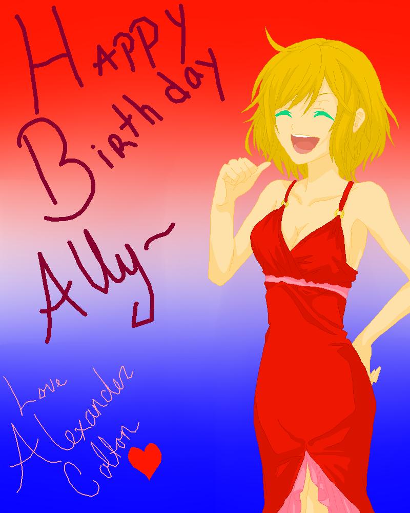 .:Happy Birthday Ally:. By AlexCotton-Candi On DeviantArt