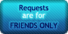 Requests - Friends Only