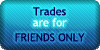 Trades - Friends Only
