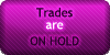 Trades - On Hold by SweetDuke