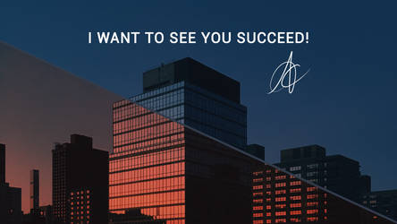 I want to see you succeed! by andreascy