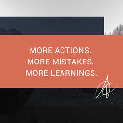 More Actions. More Mistakes. More Learnings. by andreascy